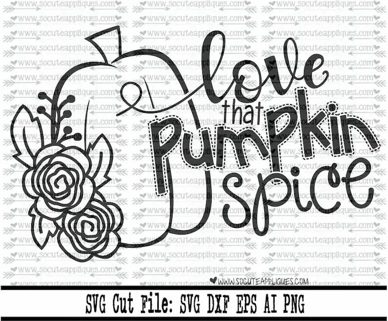 Download Pumpkin SVG Love that pumpkin spice svg Thanksgiving svg ...