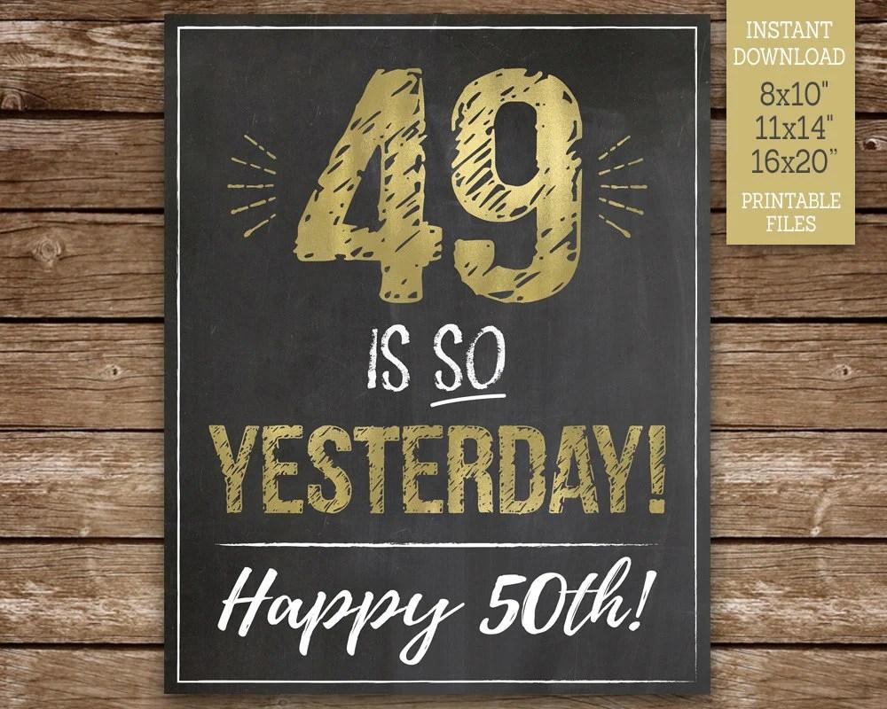 49 Is So Yesterday Happy 50th Funny 50th Birthday Chalkboard Etsy