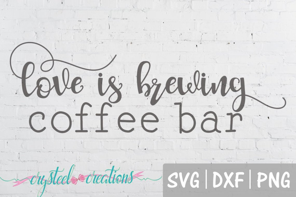Download Love is Brewing Coffee Bar Fun Font SVG, PNG, DXF (656623 ...