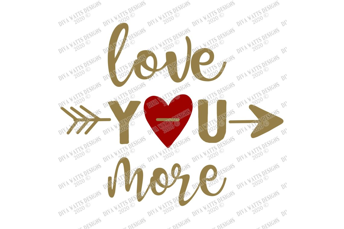 Download Love You More - Valentine's Day - Arrow - SVG Cut File PNG ...
