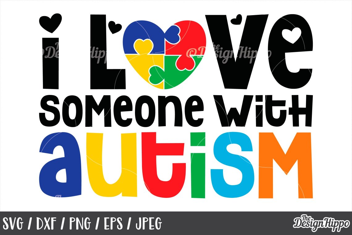 Download Autism Awareness, I Love Someone With Autism, SVG DXF PNG ...