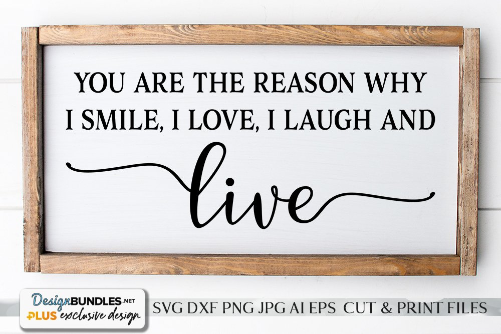 Download You Are The Reason Why I Smile, Love, Laugh and Live SVG.