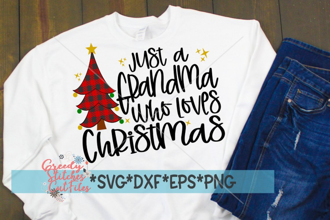 Download Just A Grandma Who Loves Christmas SvG DXF EPS PNG (379385 ...