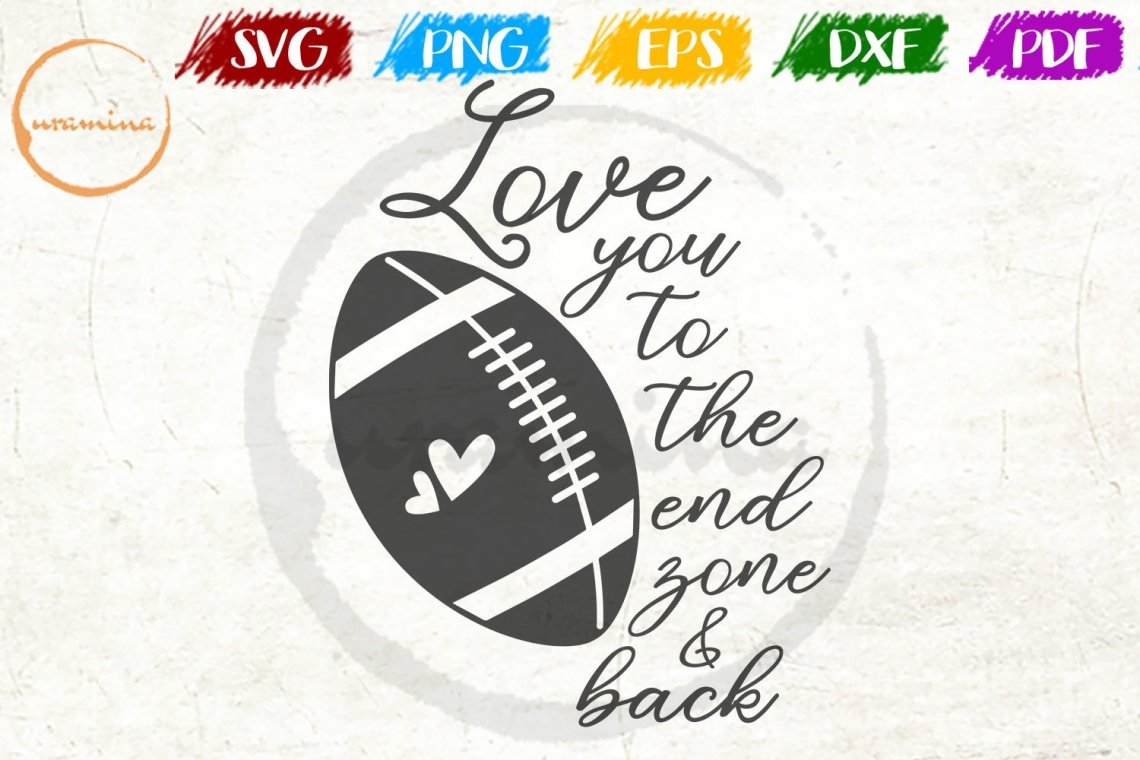 Download Love You To The End Zone Sport Quote Art (570428)   SVGs ...