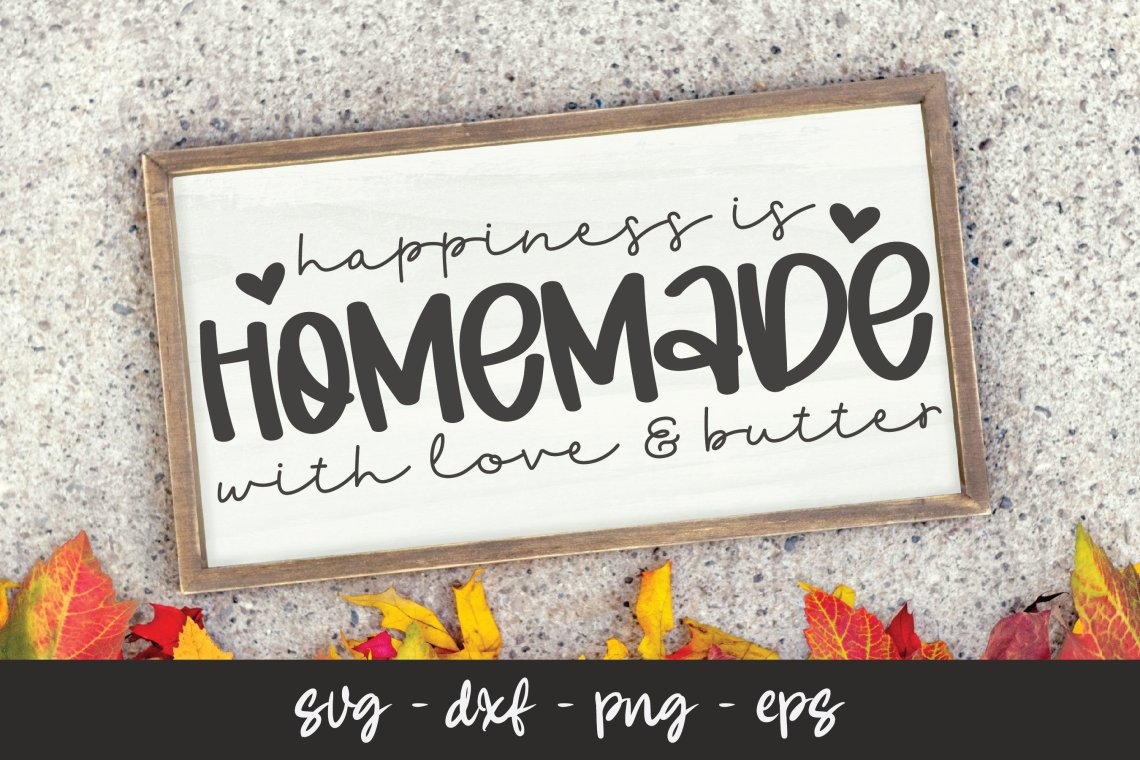 Download Happiness Is Homemade With Love & Butter - SVG Cut File