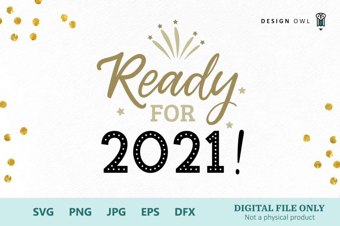 Download Ready for 2021 - New Year SVG file (156596) | Cut Files ...