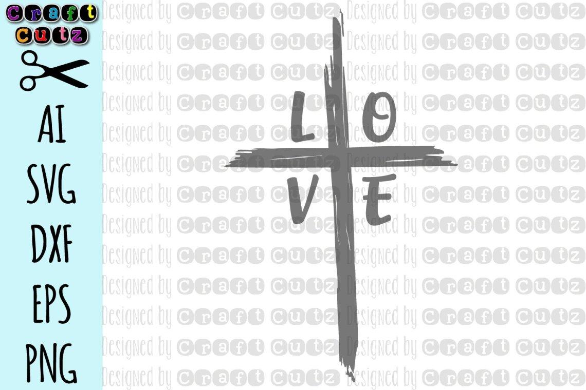 Download Love Cross SVG, Christian svg, Distressed Cross SVG ...