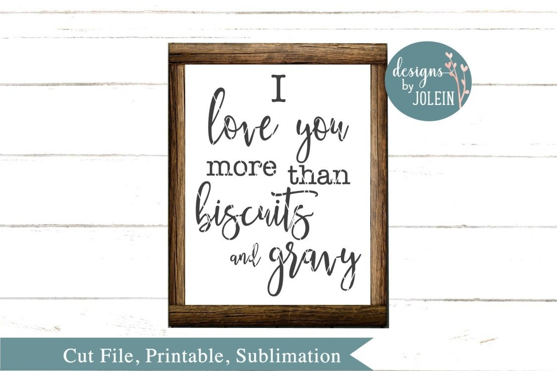 Download I love you more than biscuits and gravy SVG, png, eps ...
