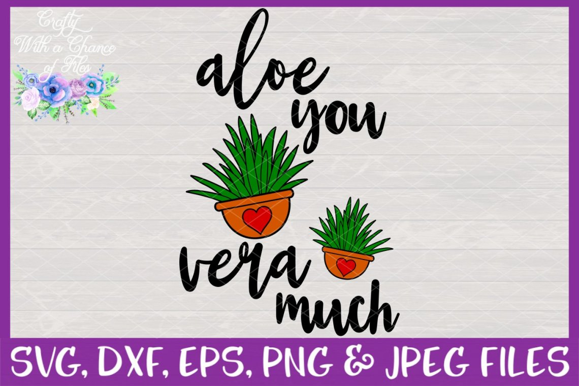 Download Aloe You Vera Much SVG | Cactus SVG | I Love You Very Much ...
