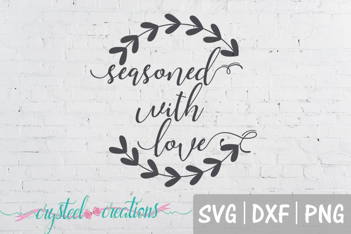Download Seasoned with love SVG, DXF, PNG (558714) | Cut Files ...
