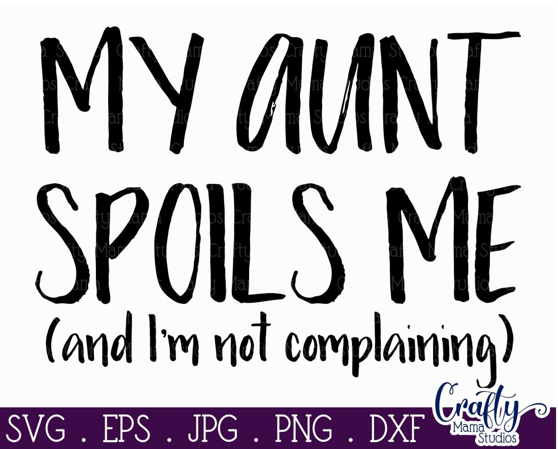 Download My Aunt Love Me Svg - Layered SVG Cut File - Download Free ...