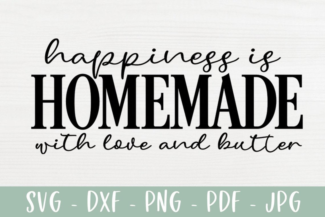 Download Happiness Is Homemade With Love and Butter   Kitchen SVG