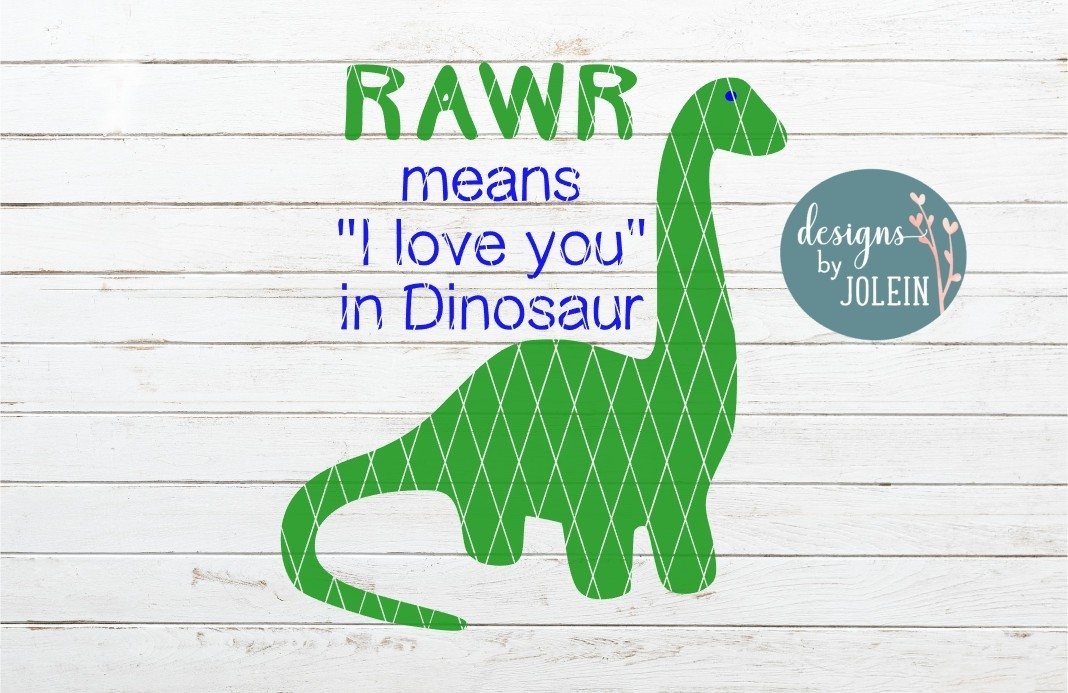 Download RAWR means 'I Love You' in Dinosaur SVG, PNG, DXF (277679 ...