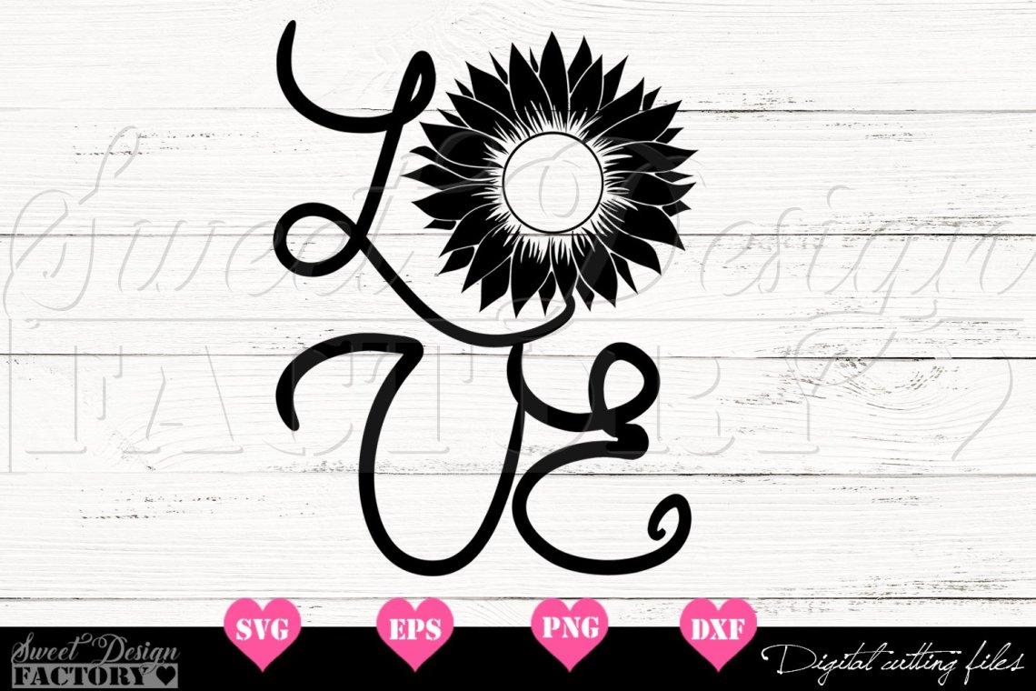 Download Love Sunflower SVG (568741) | Cut Files | Design Bundles