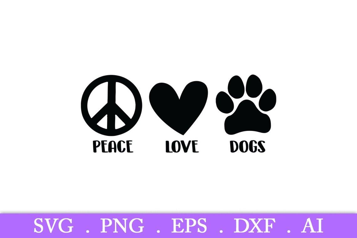 Download Peace Love Dogs svg, dog svg, dog quotes svg, dog paw svg ...