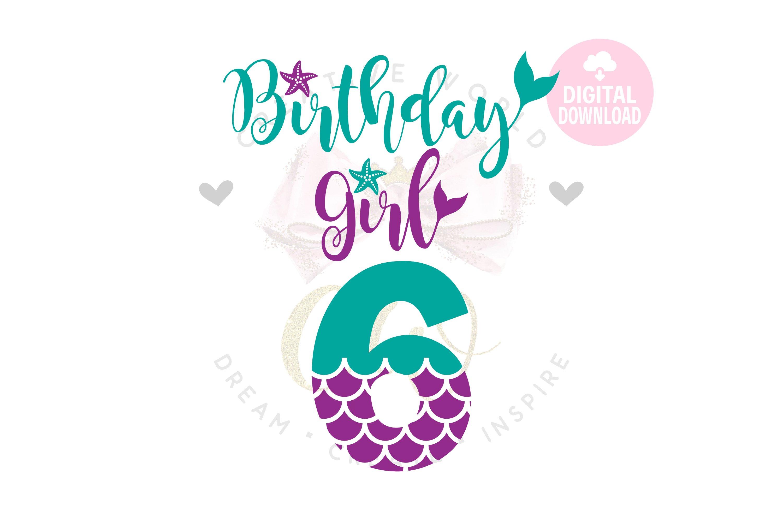 My 6th Birthday Mermaid Svg Mermaid Svg Mermaid Birthday 881021 Cut Files Design Bundles