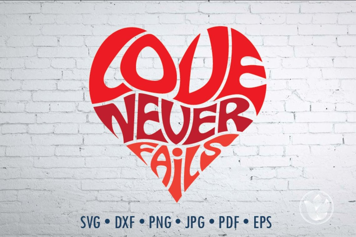 Download Love never fails Word Art, Svg Dxf Eps Png Jpg, Heart ...