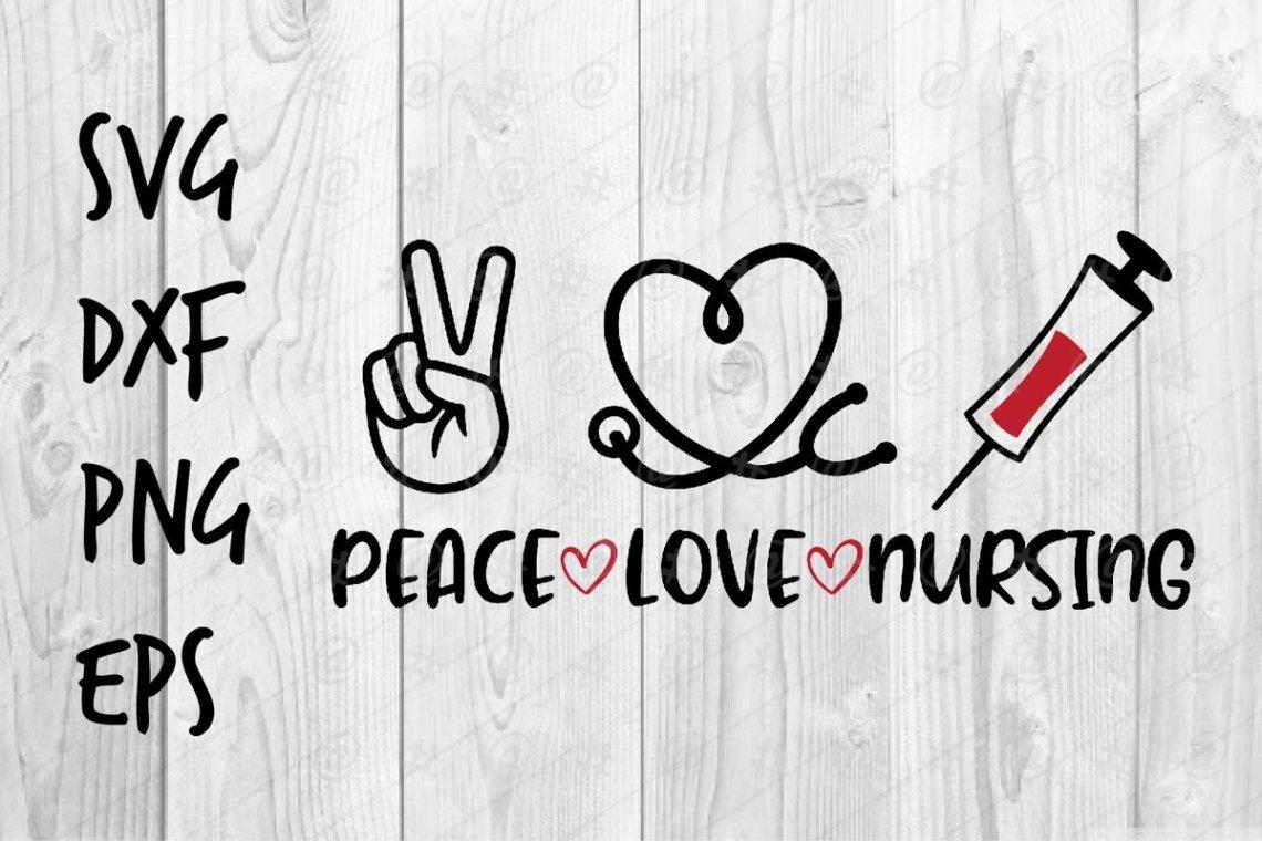 Download Peace Love Nursing SVG (570643) | Printables | Design Bundles