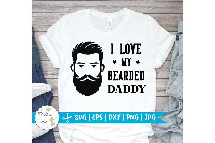 Download I love my bearded daddy SVG, Dad SVG, daddy love svg ...