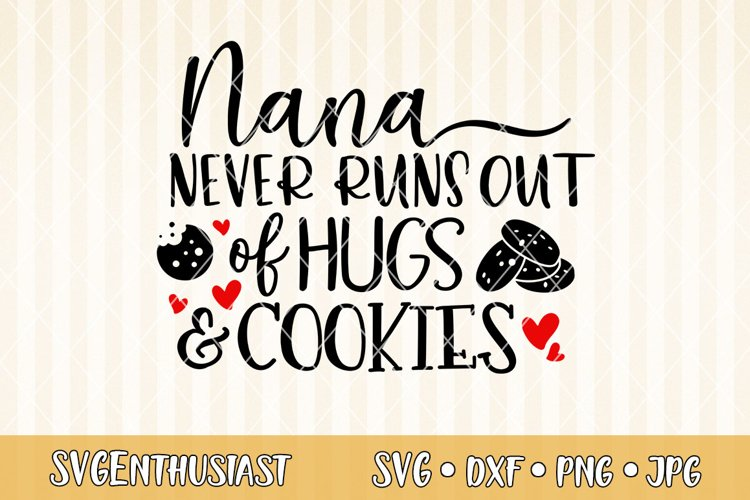 Download Nana never runs out of hugs and cookies SVG (579177 ...