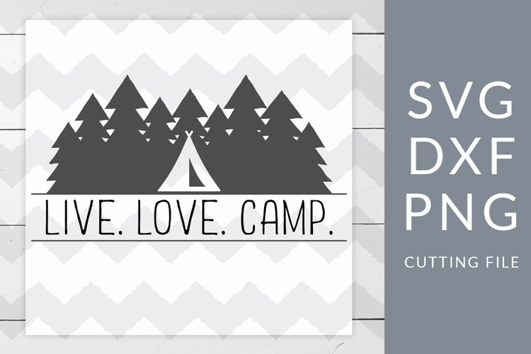 Download Live Love Camp Camping SVG, DXF, PNG, Cut File (251744 ...