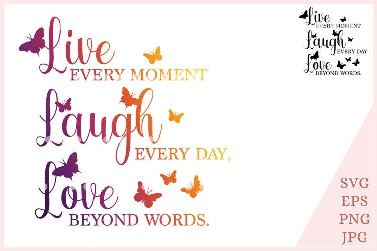 Download Live Laugh Love SVG inspirational svg live every moment ...