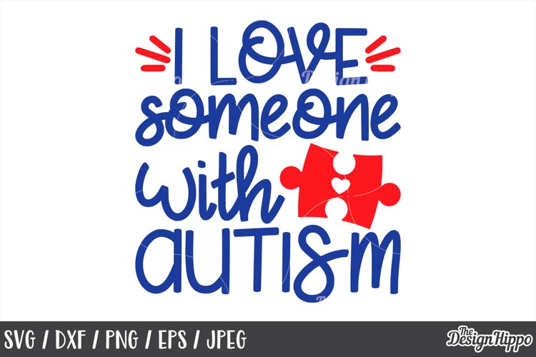 Download I Love Someone With Autism, Puzzle Piece, SVG DXF Cut ...