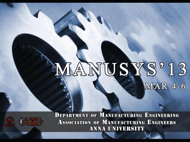 Manusys '13 - Technical Symposium in Anna University, Tamil Nadu from March 4-6, 2013