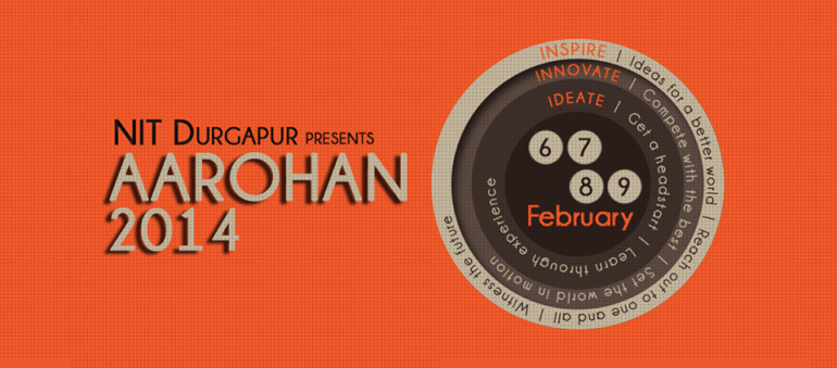 Aarohan - Techno-Management Fest in NIT Durgapur from February 6-9, 2014
