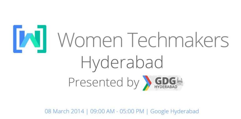 Women Techmakers Hyderabad - by GDG in Google on March 8, 2014