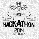 Bangalore Payments Hackathon 2014 from July 5-6, 2014