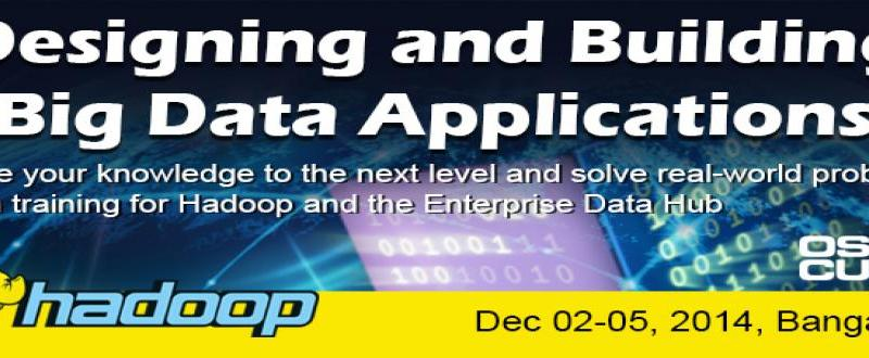 Designing and Building Big Data Applications - Conference in Bangalore from December 2-5, 2014
