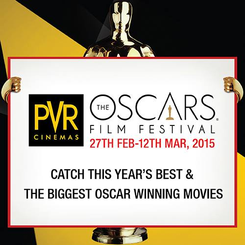 PPVR Cinemas - The Oscars Film Festival from February 27 - March 12, 2015 in India