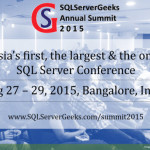 SQLServerGeeks Annual Summit 2015 in Bangalore from August 27-29, 2015