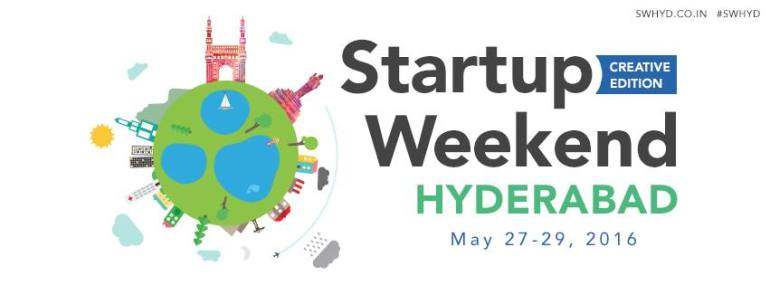 Startup Weekend Hyderabad Creative Edition from May 27-29, 2016