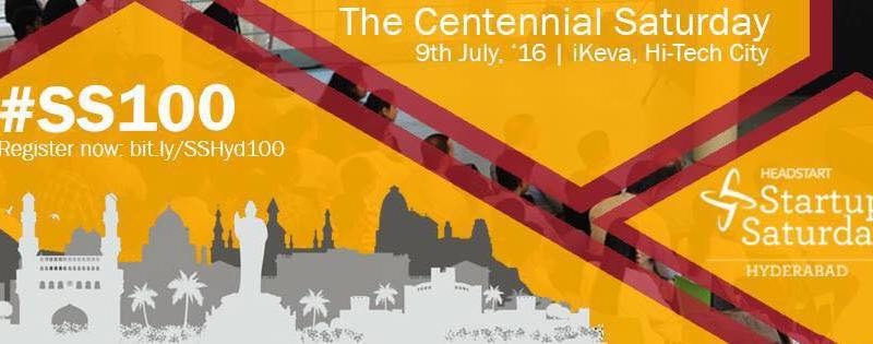 The Centennial Startup Saturday Hyderabad on July 9, 2016
