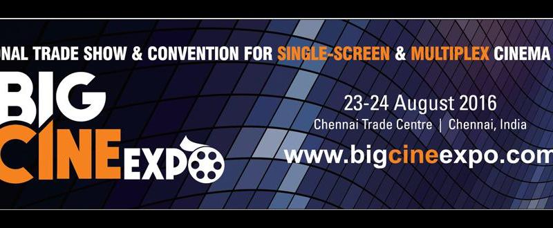 BigCineExpo 2016 - Conference in Chennai from August 23-24, 2016