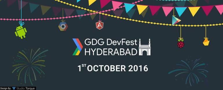 GDG DevFest Hyderabad 2016 on October 1, 2016