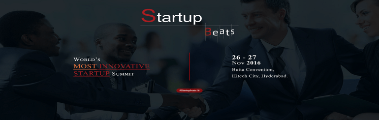 Startup Beats - Innovative Startup Event in Hyderabad from November 26-27, 2016