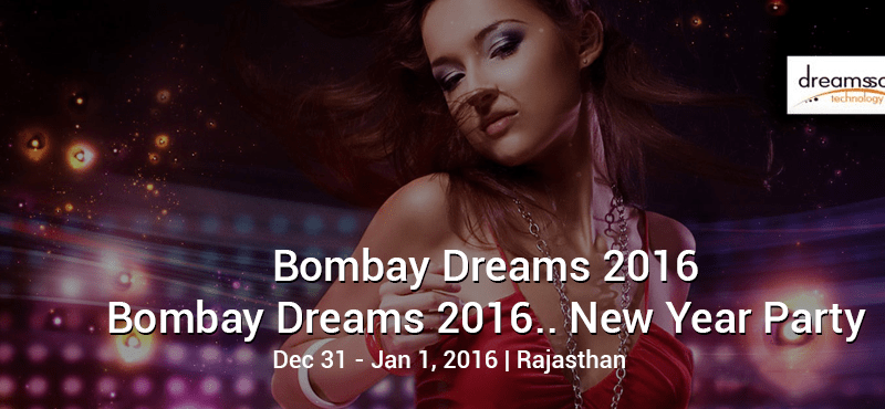 Bombay Dreams 2016 - New Year Party in Jaipur on December 31, 2016