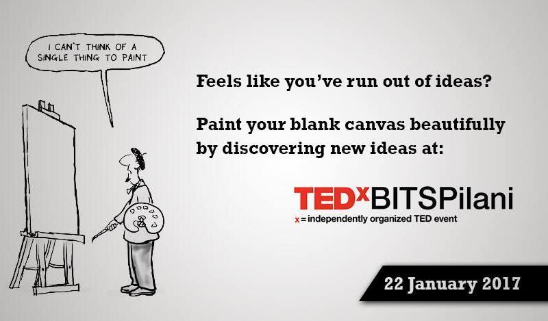 TEDxBITSPilani - Blank Canvas in Pilani on January 22, 2017