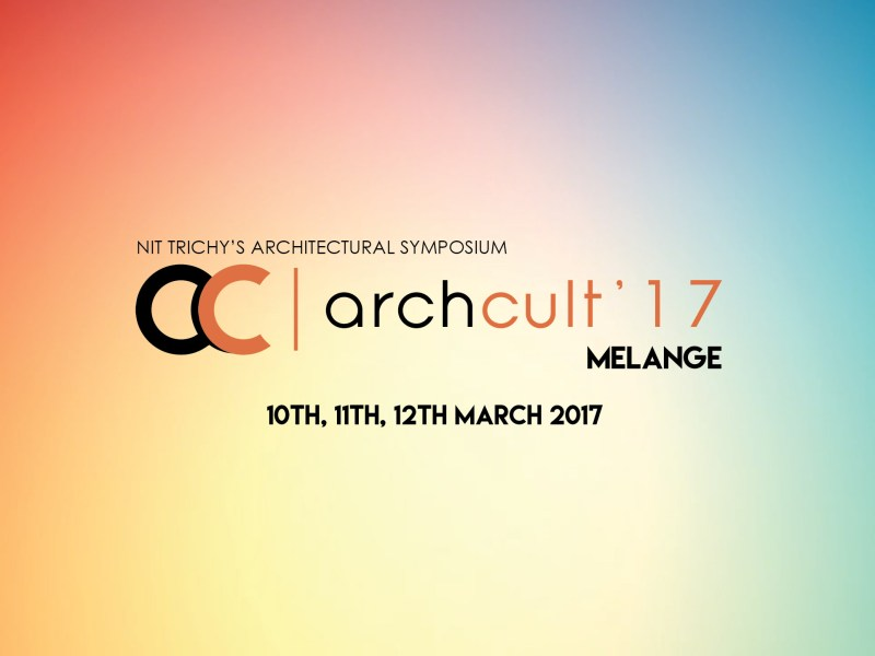 Archcult 2017 - Fest in NIT Trichy from March 10-12, 2017