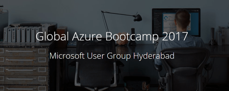 Global Azure Bootcamp by Microsoft in Hyderabad on April 22, 2017