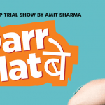 Darr Mat Bey – A Stand Up Trial by Amit Sharma in Delhi on September 9, 2017