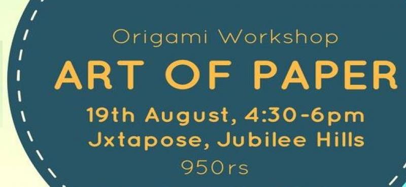 Origami Workshop - Art Of Paper in Hyderabad on August 19, 2017