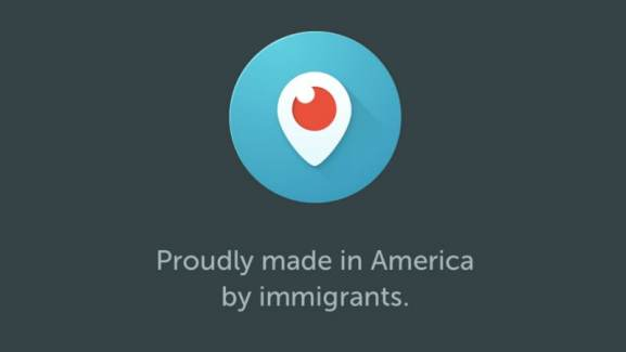 Trump Immigration Ban: Periscope Now Displays 'Proudly Made in America by Immigrants' Message In-App