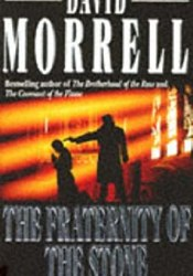The Fraternity Of The Stone (Mortalis, #2) Book by David Morrell