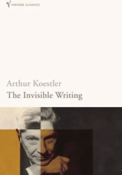 The Invisible Writing Book by Arthur Koestler