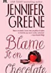Blame It On Chocolate Book by Jennifer Greene