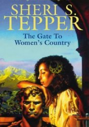 The Gate to Women's Country Book by Sheri S. Tepper